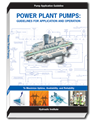 Power Plant Pumps: Guidelines for Application and Operation to Maximize Uptime, Availability, and Reliability