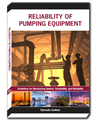 Reliability of Pumping Equipment: Guidelines for Maximizing Uptime, Availability, and Reliability