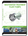 Wastewater Treatment Plant Pumps: Guidelines for Selection, Application, and Operation