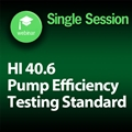 HI 40.6 Pump Efficiency Testing Standard (Incorporated by Reference, U.S. DOE Test Procedure for Pumps) 1-Part Webinar