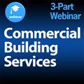 Commercial Building Services: 3-Part Webinar