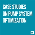 Case Studies on Pump System Optimization