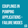 Couplings in Pumping Applications – Failure Modes: 1-Part Webinar