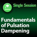 Fundamentals of Pulsation Dampening: 1-Part On-Demand Webinar