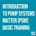 Introduction to Pump Systems Matter (PSM) Basic Training Webinar