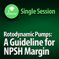 Rotodynamic Pumps: Guidelines for NPSH Margin 1-Part On-Demand Webinar