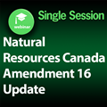 Natural Resources Canada (NRCan) Amendment 16 Update