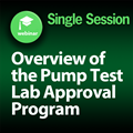 Overview of the Pump Test Lab Approval Program Webinar