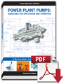 Power Plant Pumps: Guidelines for Application and Operation to Maximize Uptime, Availability, and Reliability (Secure PDF)