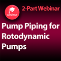 Pump Piping for Rotodynamic Pumps: 2-Part Webinar