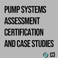 Pump Systems Assessment Certification and Case Studies: 1-Part On-Demand Webinar