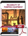 Reliability of Pumping Equipment: Guidelines for Maximizing Uptime, Availability, and Reliability (Secure PDF)
