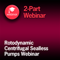 Sealless Rotodynamic Pumps for Nomenclature, Definitions, Design Application, Operation and Test - 2-Part On-Demand Webinar