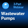 Wastewater Pumps: 3-Part On-Demand Webinar Series