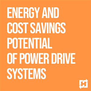 Energy and Cost Savings Potential of Power Drive Systems Free Webinar