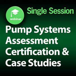 Pump Systems Assessment Certification and Case Studies