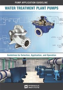 Water Treatment Plant Pumps: Guidelines for Selection, Application and Operation